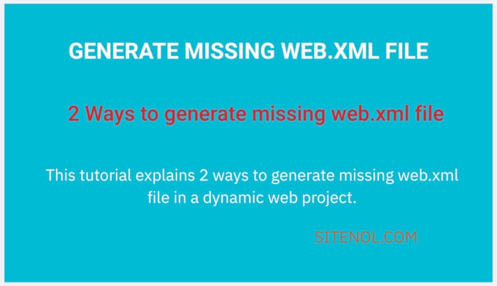 Generate missing web.xml file using eclipse and manual method